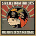 Strictly Drum And Bass The Roots of Sly & Robbie