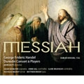 HANDEL:MESSIAH (1742 DUBLIN ORIGINAL VERSION) :JOHN BUTT(cond)/DUNEDIN CONSORT & PLAYERS/ETC