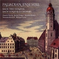 Palladian Ensemble -The Leipzig Collection: J.S.Bach: Trio Sonatas, Chorales & Sonatas (11/1994, 10/2005) (Disc2:HDCD)