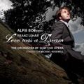 Lehar: Love was a Dream / Alfie Boe, Michael Rosewell, Orchestra of Scottish Opera