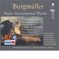 Burgmuller:Major Instrumental Works:Piano Concerto Op.1/Symphony No.11/Overture Op.5/etc:Mannheim String Quartet/Gernot Schmalfuss