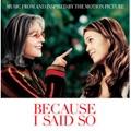 Because I Said So (OST)