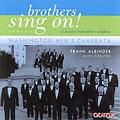 BROTHERS SING ON!:CLASSICS FOR MEN'S CHORUS:WASINGTON MEN'S CAMERATA