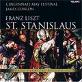 Liszt: St. Stanislaus / Conlon, Cincinnati May Festival