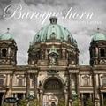 Baroque.Horn / Steven Gross, Dale Clevenger, Capella Istropolitana of Slovalia, etc