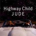 JUDE (浅井健一)/Highway Child [VKCJ-26]
