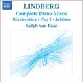 M.Lindberg: Complete Piano Music - Klavierstuck, Play I , Jubilees, Twine, Etudes / Ralph van Raat(p), Maarten van Veen(p)
