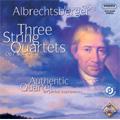 Albrechtsberger: Three String Quartets Op.7-4, Op.7-5, Op.7-6 (1/11-14/2007) / Authentic Quartet