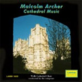 M.Archer: Cathedral Music / Malcolm Archer, Wells Cathedral Choir, etc