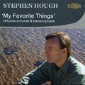 My Favorite Things - Virtuoso Encores / Stephen Hough