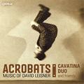 カヴァティーナ・デュオ/David Leisner:Acrobats/El Coco/Nostalgia/etc (5/23-25, 8/31, 11/18/2006):Cavatina Duo [CDR90000096]
