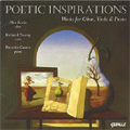 Poetic Inspirations -Works for Oboe, Viola & Piano: A.Klughardt, C.M.Loeffler, F.White, etc (4,10/2007) / Alex Klein(ob), Richard Young(va), Ricardo Castro(p)