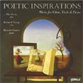 Poetic Inspirations -Works for Oboe, Viola & Piano: A.Klughardt, C.M.Loeffler, F.White, etc (4,10/2007) / Alex Klein(ob), Richard Young(va), Ricardo Castro(p)