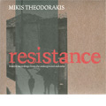 Resistance -Songs of Resistance, State of Siege, March of the Spirit / Mikis Theodorakis(vo/reader)