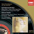 SZYMANOWSKI:STABAT MATER/SYMPHONY NO.3/LITANY TO THE VIRGIN MARY:SIMON RATTLE(cond)/CITY OF BIRMINGHAM SYMPHONY ORCHESTRA/FLORENCE QUIVAR(Ms)/ETC (NIPPER VERSION)