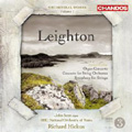 Leighton: Orchestral Works Vol.1 -Symphony for Strings Op.3, Organ Concerto Op.58, Concerto for String Orchestra Op.39 / Richard Hickox(cond), BBC National Orchestra of Wales, John Scott(org)