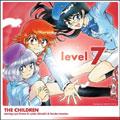 level 7 / ザ・チルドレン starring 平野綾 & 白石涼子 & 戸松遥