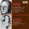 R.Still: Symphonies No.3, No.4; H.Searle: Symphony No.2 Op.33