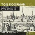 Buxtehude: Organ Works Vol.4 -Opera Omnia IX / Ton Koopman