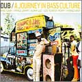 Dub - A Journey In Bass Culture