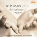 H.Hallgrimsson: Cello Concerto Op.30, Herma Op.17 / Truls Mork, John Storgards, Scottish Chamber Orchestra