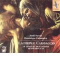 ジョルディ・サヴァール: 「カラヴァッジョの涙(ラクリメ)」