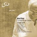 Berlioz:L'enfance du Christ (12/3 & 4/2006) :Colin Davis(cond)/London Symphony Orchestra/Yann Beuron(T)/Karen Cargill(Ms)/William Dazeley(Br)/Matthew Rose(B-Br)/Tenebrae Choir