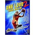 One Love 2: True Ballin' (Basketball)