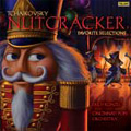 Tchaikovsky: Nutcracker -  Favorite Selection / Erich Kunzel(cond), Cincinnati Pops Orchestra