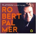 Platinum: Robert Palmer [Digipak]