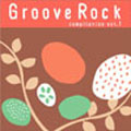 Groove Rock Compilation Vol.1