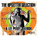 The Upsetter Selection A Lee Perry Jukebox