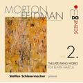 M.Feldman: The Late Piano Works Vol.2 -For Bunita Marcus (12/19/2007) / Steffen Schleiermacher(p)