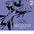 Handel: Belsazar / Dietrich Knothe, Berlin Chamber Orchestra, Peter Schreier, Renate Frank-Reinecke, etc