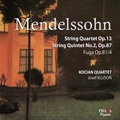 Mendelssohn: String Quartet Op 13, String Quintet Op 87, Fuga, Op 81 / Kocian Quartet, Kluson