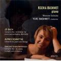 Piano Concertos - J.S.Bach, Schnittke, Shostakovich / Ksenia Bashmet(p), Yuri Bashmet(cond), Moscow Soloists