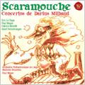 Milhaud: Scaramouche Op.165c, Percussion Concerto Op.109, Clarinet Concerto Op.230, etc (5/2007) / Paul Meyer(cl/cond), Orchestre Philharmonique de Liege, Fabrice Moretti(sax), etc