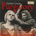 G.Crosse: Purgatory (1974) / Michael Lankester(cond), Royal Northern College of Music Orchestra & Chorus, Peter Bodenham(T), etc