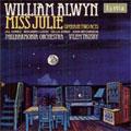 W.ALWYN:MISS JULIE:VILEM TAUSKY(cond)/PHILHARMONIA ORCHESTRA/JILL GOMEZ(S)/ETC