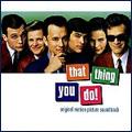 「that thing you do !」 Original Soundtrack