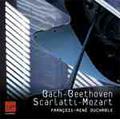 "J.S.Bach: Ich ruf'zu dir, Herr Jesu Christ BWV.639; Beethoven: Piano Sonata No.8 ""Pathetique""; D.Scarlatti : Sonatas K.141, K.132; Mozart: Fantasia K.397, etc / Francois-Rene Duchable(p)"