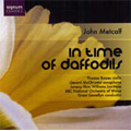 J.Metcalf :In Time of Daffodils/Paradise Haunts.../Three Mobiles :Grant Llewellyn(cond)/BBC National Orchestra of Wales/etc
