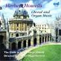 Howells:Choral & Organ Works Vol.1:Edward Higginbottom