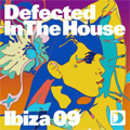 Defected In The House : Ibiza 09
