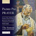 Padre Pio - Prayer: J.MacMillan, R.Panufnik, W.Todd
