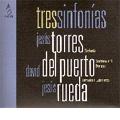 Tres Sinfonias (Three Symphonies) -J.Torres, D.del Puerto, J.Rueda / Adrian Leaper, RTVE Symphonic Orchestra, etc
