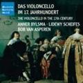 Das Violoncello im 17. Jahrhundert / Anner Bylsma, Bob van Asperen, Lidewy Scheifes