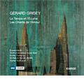 Grisey: Le Temps et L'ecume, Les Chants de l'Amour