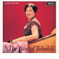 Classic Recitals - The Best of Renata Tebaldi