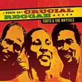This Is Crucial Reggae: Toots & The Maytals [ECD]
